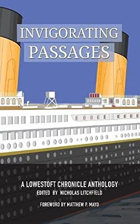 Invigorating Passages: A Lowestoft Chronicle Anthology
