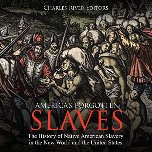 America's Forgotten Slaves Audiobook By Charles River Editors cover art