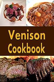 Venison Cookbook: Deer Meat Recipes for Hunters