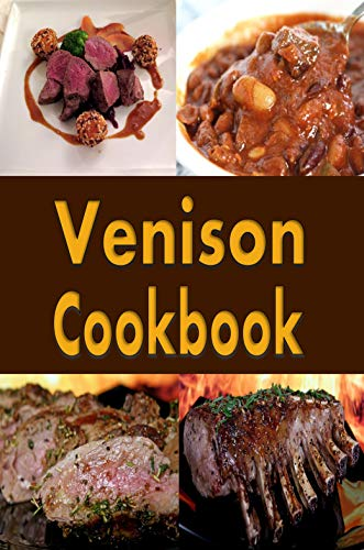 Venison Cookbook: Deer Meat Recipes for Hunters by [Laura Sommers]