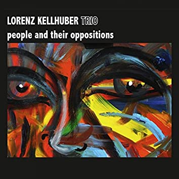 People and Their Oppositions (feat. Lorenz Kellhuber, Arne Huber, Gabriel Hahn)