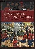 Les guerres des Empires - Britannique, français, ottoman et russe