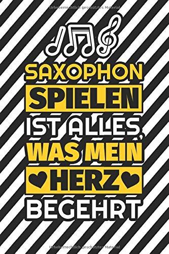 Notizbuch liniert: Saxophon spielen ist alles, was mein Herz begehrt