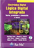 Electrónica Digital: Lógica Digital Integrada. Teoría, problemas y simulación. 2ª Edición