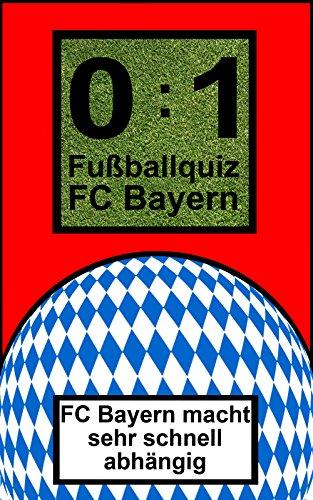 0:1 Fußballquiz FC BAYERN: Das Kult-Spiel mit geballten, zeitlosen Fußballfragen zum FC Bayern München die kicken. Über 550 Fragen!