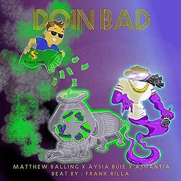Doin' Bad (feat. Aysia Buie & Ashantia)