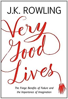 Very Good Lives Hardcover – 29 Apr 2015 by J.K. Rowling (Author)