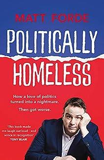Matt Forde - Politically Homeless