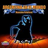 Argentina en el Mundo (Nuestro Folclore)