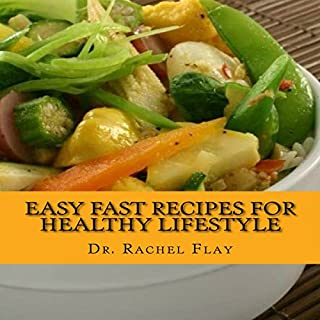 Easy Fast Recipes for Healthy Lifestyle: Learn a Few Tricks                   By:                                                                                                                                 Dr. Rachel Flay                               Narrated by:                                                                                                                                 Eddie Leonard Jr.                      Length: 2 hrs and 7 mins     2 ratings     Overall 3.5