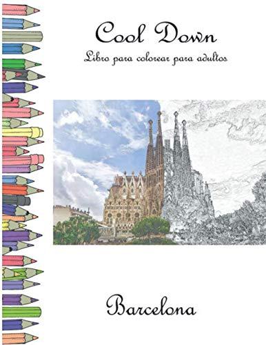 Cool Down - Libro para colorear para adultos: Barcelona