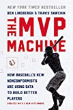 The MVP Machine: How Baseball's New Nonconformists Are Using Data to Build Better Players (English Edition)