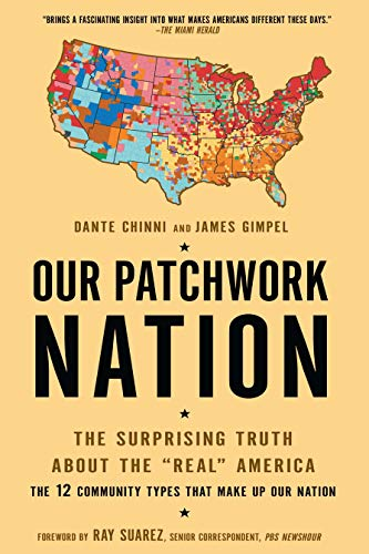 Our Patchwork Nation: The Surprising Truth About the...