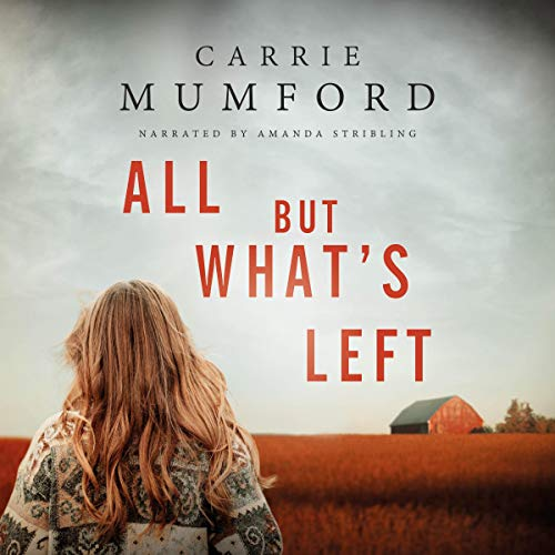 All but What's Left Audiobook By Carrie Mumford cover art