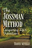 The Jossman Method: Conquering Life's Transitions