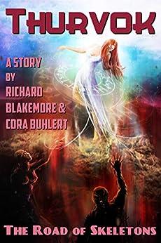 The Road of Skeletons (Thurvok Book 3) by [Richard Blakemore, Cora Buhlert]
