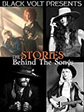 Black Volt Presents The Stories Behind The Songs