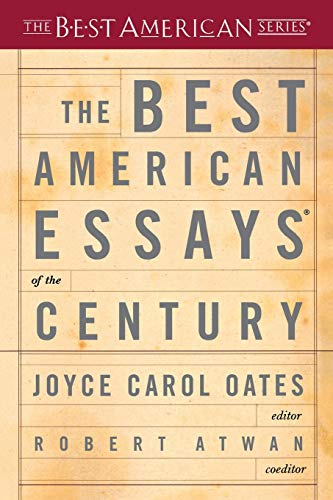 Compare Textbook Prices for The Best American Essays of the Century The Best American Series Reprint Edition ISBN 9780618155873 by Oates, Joyce Carol,Atwan, Robert
