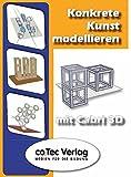 Konkrete Kunst modellieren mit Cabri 3D. CD-ROM - Heinz Schumann