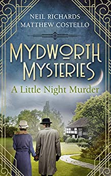 Mydworth Mysteries - A Little Night Murder (A Cosy Historical Mystery Series Book 2) by [Matthew Costello, Neil Richards]