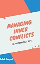 Managing Inner Conflicts: In Professional Life