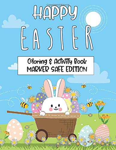 Happy Easter Coloring and Activity Book-MARKER SAFE EDITION: Happy Easter Perfect for Kids and Adults!
