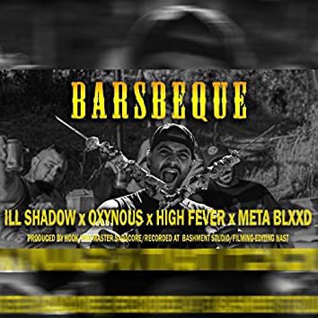 Barsbeque (feat. High Fever, Oxynous & Meta Blxxd)