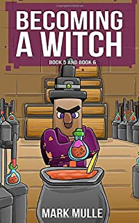 Becoming a Witch (Book 5 and Book 6): Unofficial Diary of a Minecraft Witch