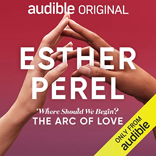 Esther Perel's Where Should We Begin?: The Arc of Love  By  cover art