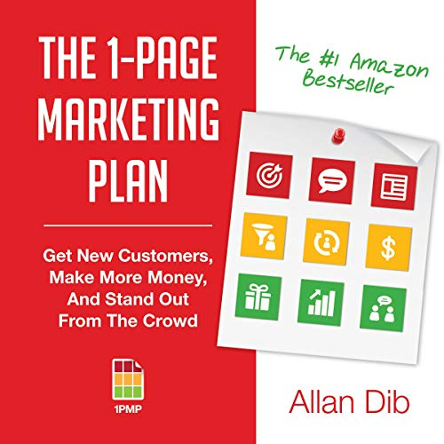 The 1-Page Marketing Plan     Get New Customers, Make More Money, And Stand Out From The Crowd              By:                                                                                                                                 Allan Dib                               Narrated by:                                                                                                                                 Joel Richards                      Length: 6 hrs and 26 mins     2,198 ratings     Overall 4.8