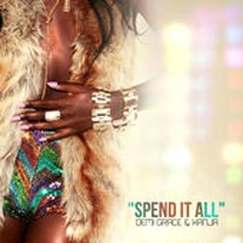 Spend It All (feat. Demi Grace & Kanja)