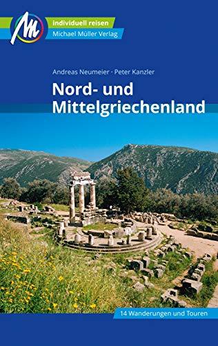 Nord- und Mittelgriechenland Reiseführer Michael Müller Verlag: Individuell reisen mit vielen praktischen Tipps (MM-Reiseführer)