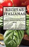 RECETAS ITALIANAS 2021 (ITALIAN COOKBOOK 2021 SPANISH EDITION): DELICIOSAS RECETAS DE LA COMIDA TRADICIONAL ITALIANA