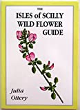 Isles of Scilly Wild Flower Guide