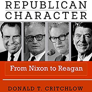 Republican Character: From Nixon to Reagan audiobook cover art