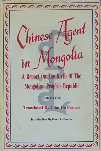 Chinese Agent in Mongolia by Ma Ho-T'Ienの詳細を見る