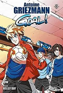 Goal ! Antoine Griezman Edition simple Tome 3