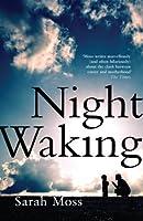 Night Waking by Sarah Moss(2013-08-01)