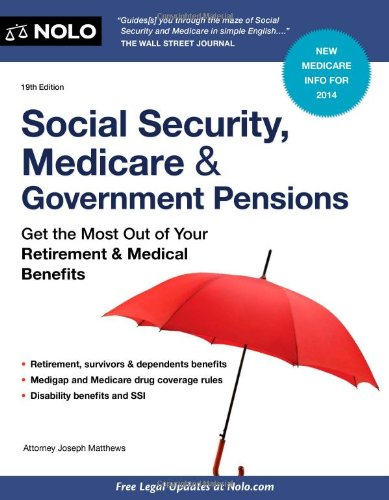 Compare Textbook Prices for Social Security, Medicare and Government Pensions: Get the Most Out of Your Retirement and Medical Benefits Social Security, Medicare & Government Pensions Nineteenth Edition ISBN 9781413319712 by Matthews, Joseph