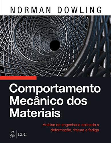 Comportamento Mecânico dos Materiais: Análise de Engenharia Aplicada a Deformação, Fratura e Fadiga