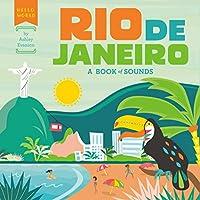Rio de Janeiro: A Book of Sounds (Hello, World)