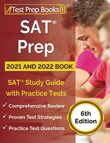 SAT Prep 2021 and 2022 Book: SAT Study Guide with Practice Tests [6th...