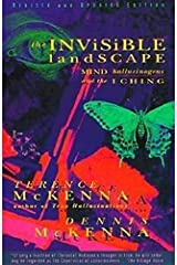 The Invisible Landscape: Mind, Hallucinogens, and the I Ching Paperback