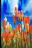 Cuaderno De Jardín Tulipanes: Lleve un registro de todas sus actividades con este cuaderno fácil de seguir.