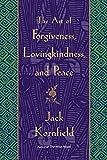 The Art of Forgiveness, Lovingkindness, and Peace - Jack Kornfield