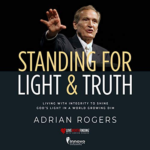 Standing for Light and Truth Audiobook By Adrian Rogers cover art