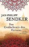 Das Gedächtnis des Herzens: Roman (Die Burma-Serie, Band 3) - Jan-Philipp Sendker