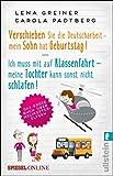 Verschieben Sie die Deutscharbeit... & Ich muss mit auf Klassenfahrt...: Doppelband Helikopter-Eltern
