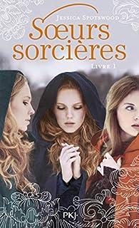 Soeurs sorcières, tome 1 par Jessica Spotswood