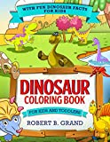 Dinosaur Coloring Book for Kids and Toddlers: With fun Dinosaur facts for kids (Creative and Smart kids)